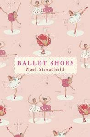 Ballet Shoes Designer 75th edition by Noel Streatfeild