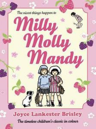 Milly Molly Mandy (Colour Young Readers Edition) by Joyce Lankester Brisley