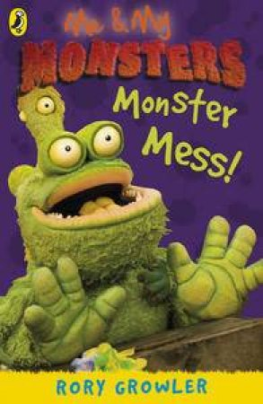Me and My Monsters: Monster Mess by Rory Growler