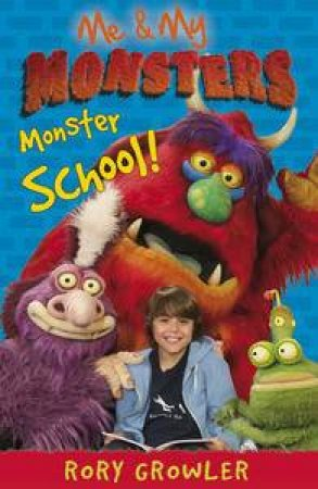 Me and My Monsters: Monster School by Rory Growler