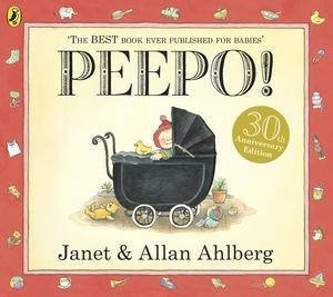 Peepo! 30th Anniversary Edition by Janet & Allan Ahlberg
