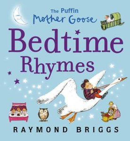 Puffin Mother Goose Bedtime Rhymes by Raymond Briggs
