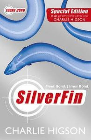 Young Bond: SilverFin by Charlie Higson