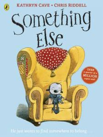 Something Else by Kathryn Cave & Chris Riddell