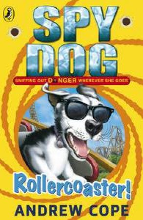 Rollercoaster: Spy Dog by Andrew Cope