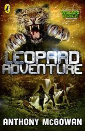 Leopard Adventure: Willard Price by Anthony McGowan