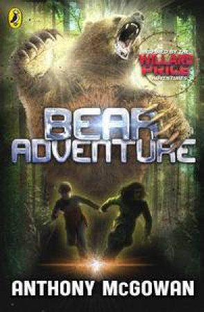 Bear Adventure: Willard Price by Anthony McGowan