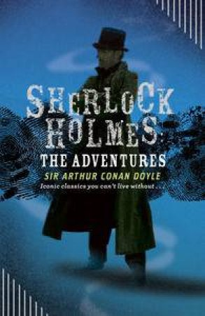The Adventures of Sherlock Holmes by Doyle Arthur Conan