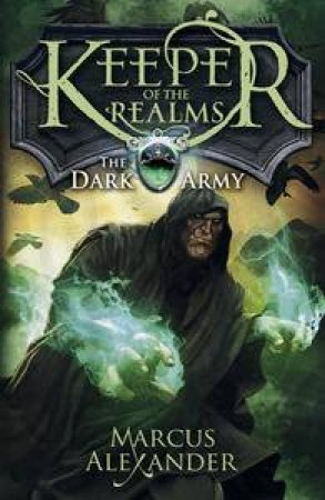 The Dark Army: Keeper of the Realms by Marcus Alexander