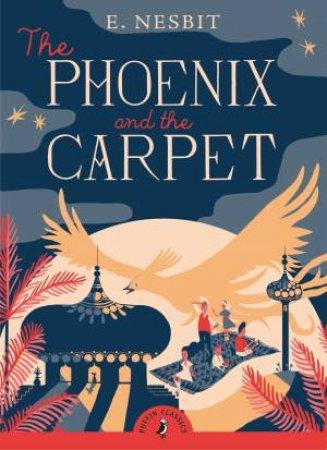 The Phoenix and the Carpet by E Nesbit