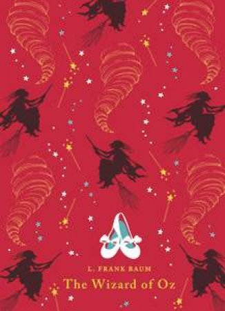 Penguin Clothbound Classics: The Wizard of Oz by L.  Frank Baum
