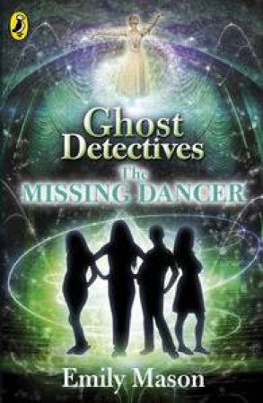 Ghost Detectives: The Missing Dancer by Emily Mason