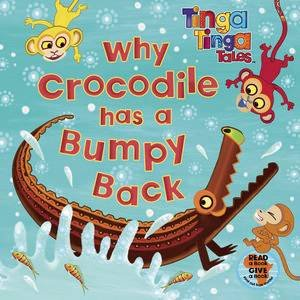 Tinga Tinga Tales: Why Crocodile has a Bumpy Back by Various