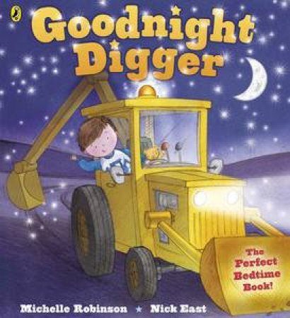 Goodnight Digger by Michelle & East Nick Robinson