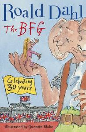 The BFG (30th Anniversary Edition) by Roald Dahl