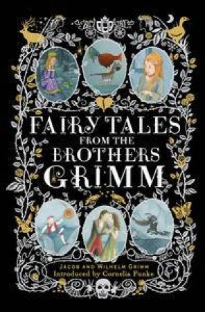 Fairy Tales from the Brothers Grimm by Jacob & Wilhelm Grimm