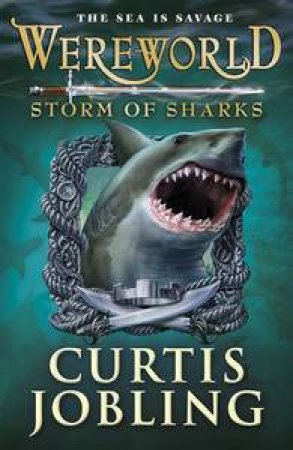Storm of Sharks: Wereworld by Curtis Jobling