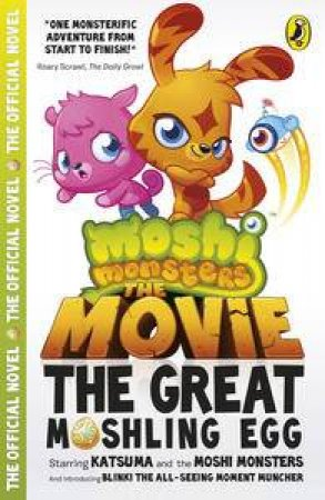 The Moshie Monsters Movie: The Great Moshing Egg by Various