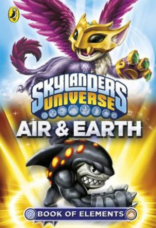 Skylanders Universe: Book of Elements: Air and Earth by Various
