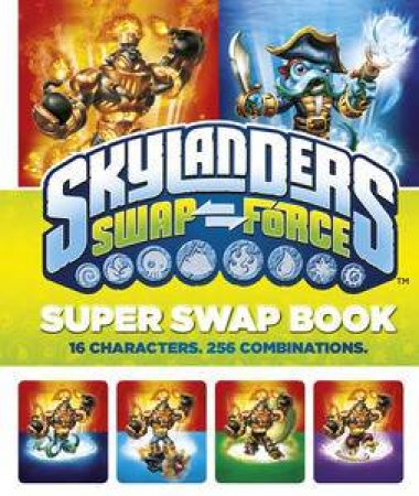 Skylanders: Swap Force: Super Swap Book by Various