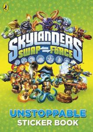 Skylanders: Swap Force: Unstoppable Sticker Activity Book by Various
