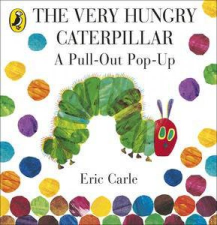 The Very Hungry Caterpillar: A Pull-Out Pop-Up Book by Eric Carle
