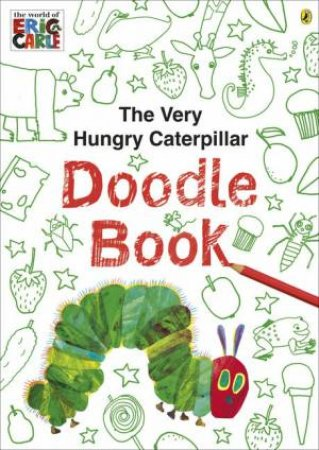 The Very Hungry Caterpillar Doodle Book by Eric Carle
