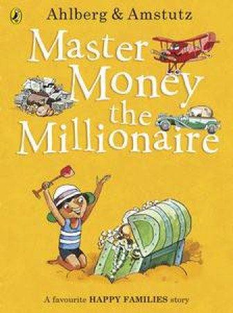 Master Money the Millionaire by Allan Ahlberg & Andre Amstutz