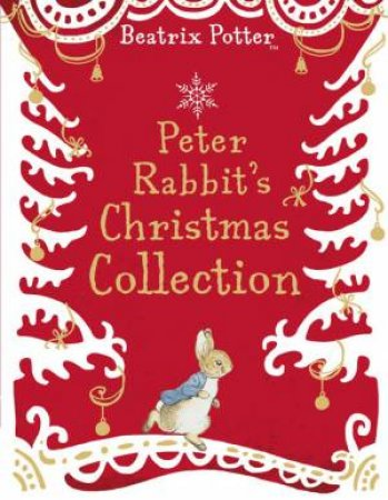 Peter Rabbit's Christmas Collection by Beatrix Potter
