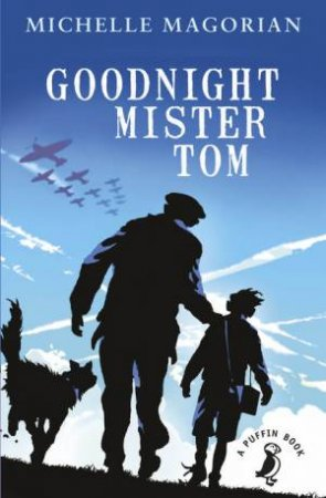 Puffin Modern Classics: Goodnight Mister Tom by Michelle Magorian