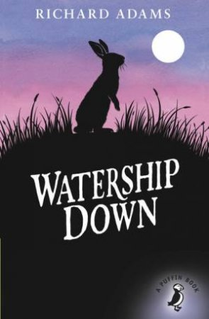 Puffin Modern Classics: Watership Down by Richard Adams