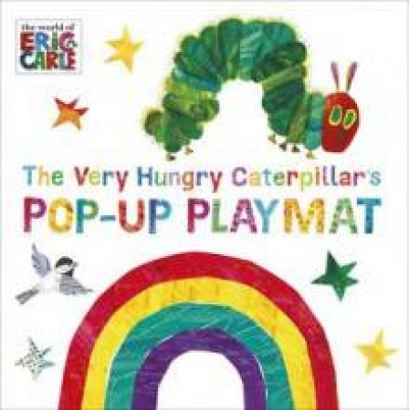 Very Hungry Caterpillar: Pop-Up Playmat by Eric Carle