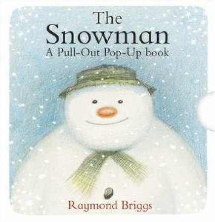 The Snowman: A Pull-Out Pop-Up Book by Raymond Briggs