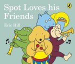 Spot Loves His Friends by Eric Hill