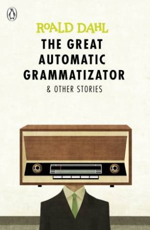 The Great Automatic Grammatizator And Other Stories (Reissue)