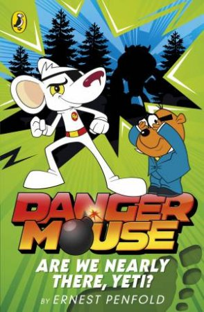 Danger Mouse: Are We Nearly There, Yeti? by Ernest Penfold