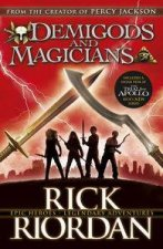 Demigods and Magicians Three Stories from the World of Percy Jackson and The Kane Chronicles