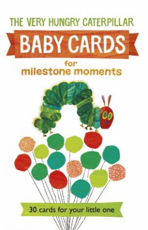 Very Hungry Caterpillar: Milestone Cards by Eric Carle