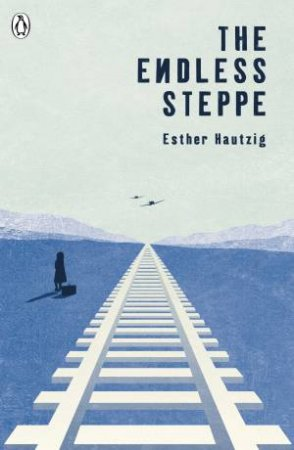The Originals: The Endless Steppe  by Esther Hautzig