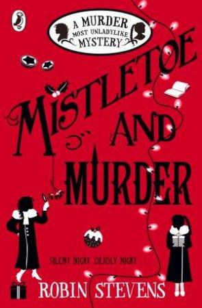 Mistletoe And Murder by Robin Stevens