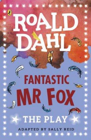Plays For Children: Fantastic Mr Fox
