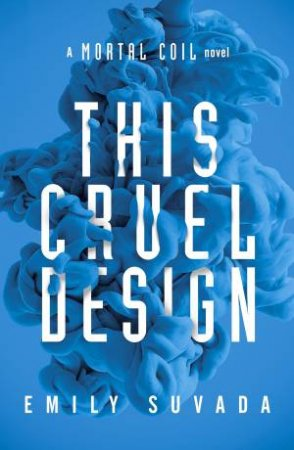 This Cruel Design by Emily Suvada
