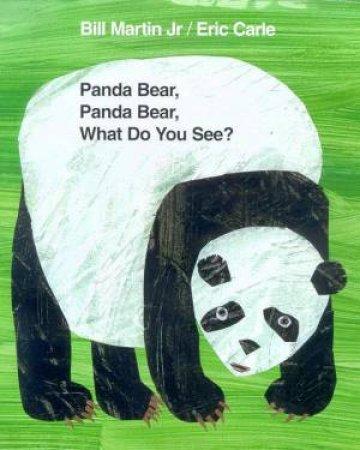 Panda Bear, Panda Bear, What Do You See? by Bill Martin Jr & Eric Carle