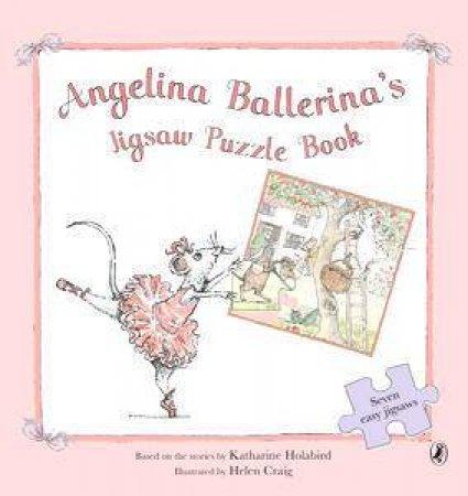 Angelina Ballerina's Jigsaw Puzzle Book by Catherine Holabird