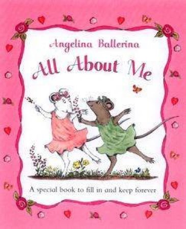Angelina Ballerina: All About Me by Katherine Holabird