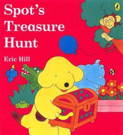 Spot's Treasure Hunt by Eric Hill