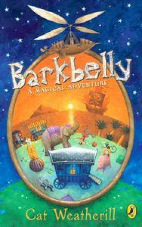 Barkbelly: A Magical Adventure by Cat Weatherill