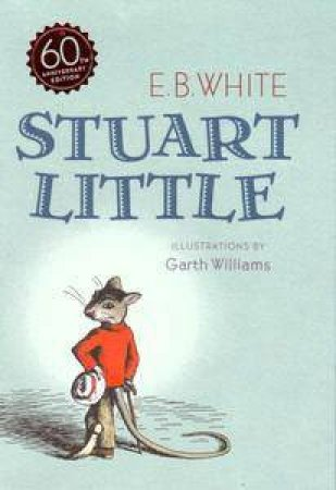 Stuart Little 60th Anniversary by E.B. White