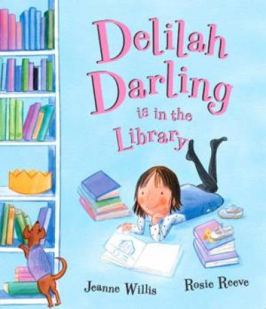 Delilah Darling Is In The Library by Jeanne Willis & Rosie Reeve