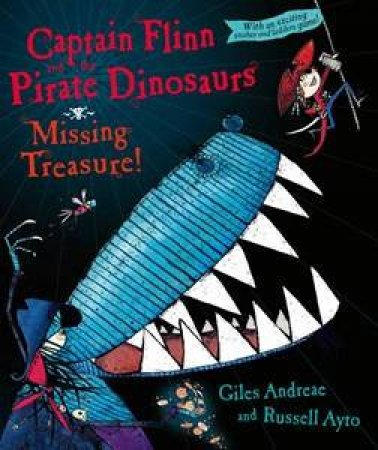 Captain Flinn and the Pirate Dinosaurs: the Missing Treasure! by Ayto Russel (illus) Andreae Giles